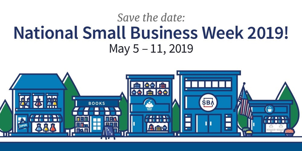 National Small Business Week: May 5-11, 2019.