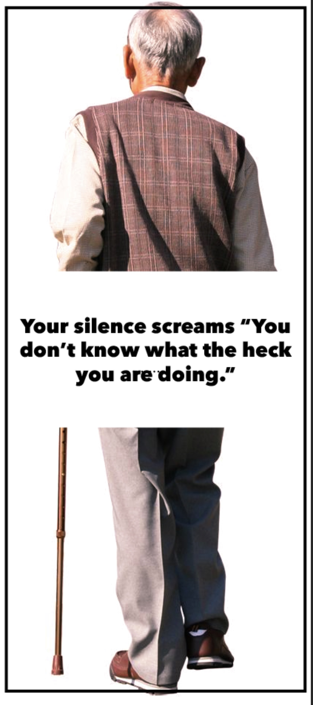 Your Silence Screams You do not know what you are doing